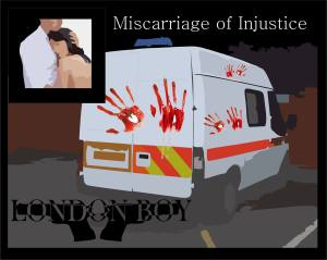 Miscarriage of justice. This happened to Johnny Mack when he was falsely arrested, along with his beloved wife Carol on a a charge of armed robbery.